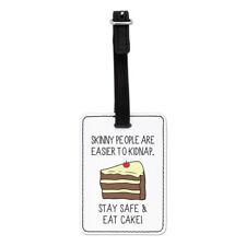 Skinny People Are PIÙ FACILE A RAPIRE Eat TORTA VISIVO TARGHETTA BAGAGLIO