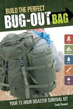 Build the Perfect Bug Out Bag: Your 72-Hour Disaster Survival Kit (Paperback or