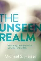 The Unseen Realm by Michael S. Heiser (2015, Hardcover)