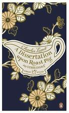 A Dissertation Upon Roast Pig and Other Essays Penguin Great Food
