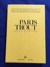 PARIS TROUT - UNCORRECTED PROOF SIGNED BY PETER DEXTER