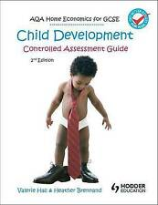 AQA Home Economics for GCSE: Child Development - Controlled Assessment by...