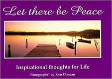 Let There be Peace Inspirational Thoughts on Life By Ken Duncan Reflections