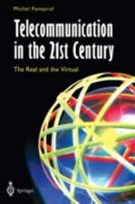 Telecommunication in the 21st Century : The Real and the Virtual by Michel...