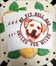 """My Pit Bull Has Smiles For Miles 4"""" x 5"""" Bumper Sticker - New - FREE SHIPPING"""