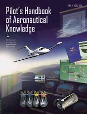 Pilot's Handbook of Aeronautical Knowledge: FAA-H-8083-25A FAA Handbooks