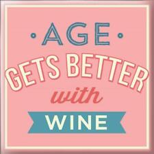 AGE GETS BETTER WITH WINE Fridge MAGNET Fun Magnetic Gift Idea