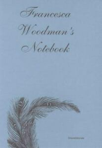 Francesca Woodman's Notebook, , Good Book