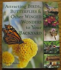 Attracting Birds, Butterflies & Other Winged Wonders to Your Backyard - SIGNED!