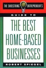The Shoestring Entrepreneur's Guide to the Best Home-Based Businesses-ExLibrary