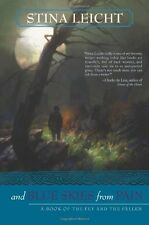 And Blue Skies From Pain: A Book of the Fey and the Fallen by Stina Leicht