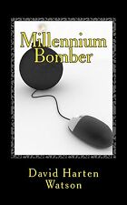 Millennium Bomber: A Story of Digital Revenge by David Watson, 2016, autographed
