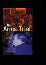 The Arms Trial. Justin O'Brien.