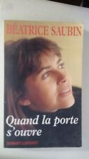 Quand la porte s'ouvre (French Edition) (French) Paperback – 1995 by Beatrice Sa