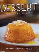 Dessert. Oltre 200 ricette da tutto il mondoMorris ting Lane rachel Bardi cardi