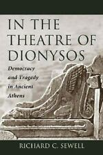 In the Theatre of Dionysos: Democracy and Tragedy in Ancient Athens-ExLibrary