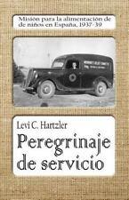 Peregrinaje de Servicio : Misión para la Alimentación de niños en España,...