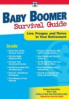Baby Boomer Survival Guide: Live, Prosper, and Thrive In You... by Tate, Nick J.
