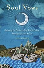 Soul Vows : Gathering the Presence of the Divine in You, Through You, and As...