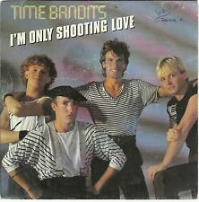 45 TOURS 2 TITRES /  TIME  BANDITS  I M  ONLY SHOOTING LOVE     B2