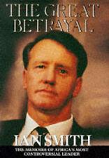 Smith, Ian Douglas .. The Great Betrayal: The Memoirs of Ian Douglas Smith