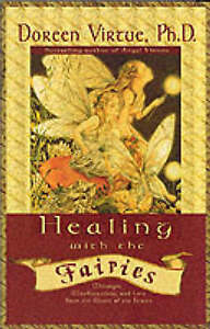 Healing with the Fairies by Doreen Virtue Manifestations and Love