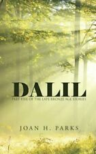 Dalil: Part Five of the Late Bronze Age Stories, Parks, H. 9781491762523 New,,