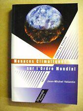 Livre Menaces climatiques sur l'ordre mondial Jean Michel Valantin /Z43