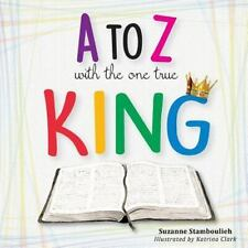 A to Z with the One True King by Suzanne Stamboulieh (2015, Paperback)