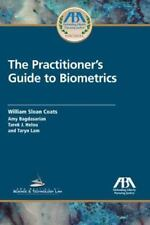 The Practitioner's Guide to Biometrics by Tarek Helou, William Sloan Coats, Tary