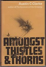 Amongst Thistles and Thorns by Austin C. Clarke - First Ed. - Inscribed - 1965