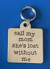 Pet Metal Dog / Cat Tag: Call my mom she's lost without me