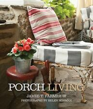 Porch Living by Farmer, James T., Good Book