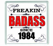 10877 Freakin badass since 1984 acrylic drinks coaster
