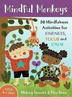 Mindful Kids: 50 Mindfulness Activities 2017 (Mindful Monkeys: 50 Activities for