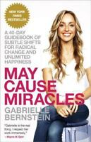 MAY CAUSE MIRACLES [9780307986955] - GABRIELLE BERNSTEIN (BRAND NEW)