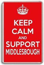 KEEP CALM AND SUPPORT MIDDLESBROUGH, FOOTBALL TEAM Fridge Magnet