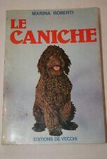 LE CANICHE ELEVAGE ET DRESSAGE,Roberti-de vecchi,1979
