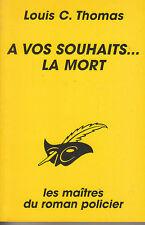 C1 Louis C. THOMAS - A VOS SOUHAITS ... LA MORT Epuise