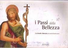 I passi della bellezza. Da Crivelli a Baciccio, tre secoli di arte sacra -Nuovo!