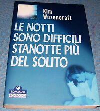 LIBRO LE NOTTI SONO DIFFICILI STANOTTE PIù DEL SOLITO SONZOGNO WOZENCRAFT 1997