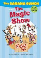 The Banana Bunch and the Magic Show,Ziefert, Harriet,New Book mon0000116881