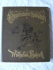HUMORISTISCHER HAUSSCHATZ WILHELM BUSCH 1902 358 P