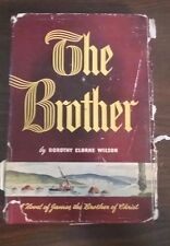The Brother by Dorothy Clarke Wilson, hardcover 1944, Novel, Jesus brother James