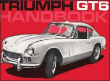 Triumph GT6 Owners Handbook (Official Handbook): Part No. 512944 by Triumph Cars