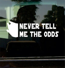 NEVER TELL ME THE ODDS (HAN SOLO, STAR WARS) VINYL DECAL STICKER #1