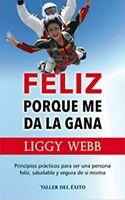 Feliz porque me da la gana (Español) Tapa blanda por Liggy Webb
