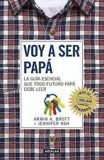 Voy a Ser Papa / The Expectant Father: Facts Tips and Advice for Dads-To-Be (Pap