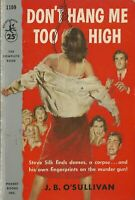 POCKET BOOK 1109 DON'T HANG ME TOO HIGH by J. B. O'SULLIVAN Vintage Mystery