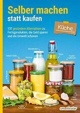 Selber machen statt kaufen - Küche - Aktuelle Ausgabe - Taschenbuch Neu